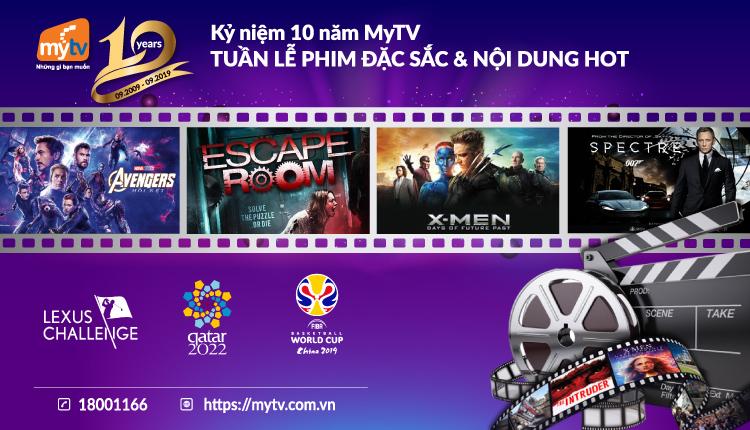 TUẦN LỄ PHIM ĐẶC SẮC & NỘI DUNG HOT KỶ NIỆM 10 NĂM MyTV